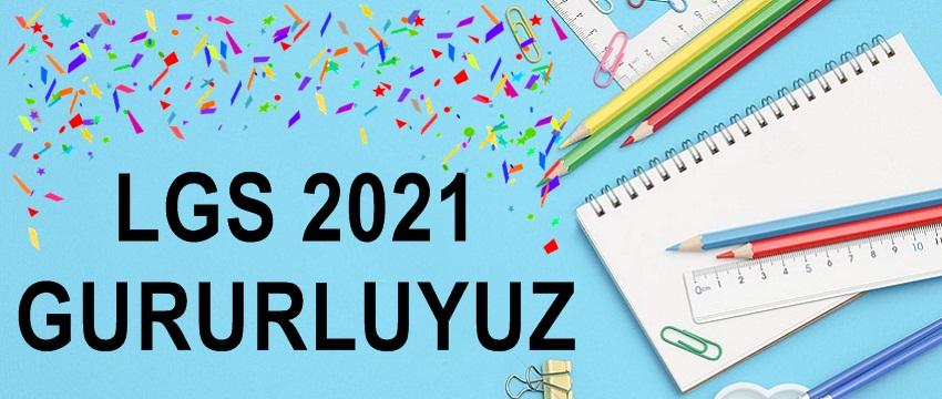 , LGS 2021 Gururluyuz…